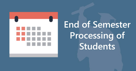 End of Semester Processing of Students